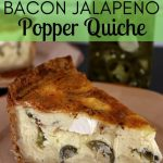 closeup of a slice of Bacon Jalapeño Popper Quiche